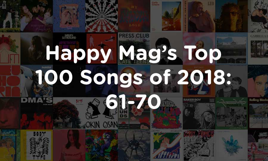 happy mag's top 100 songs of 2018 61-70