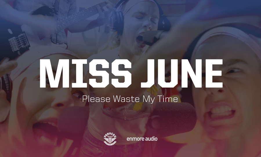 Miss June Please Waste My Time